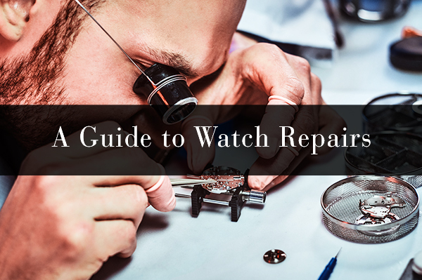 Guide to Watch Repairs